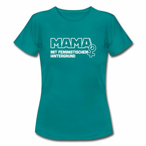 Mama - Frauen T-Shirt