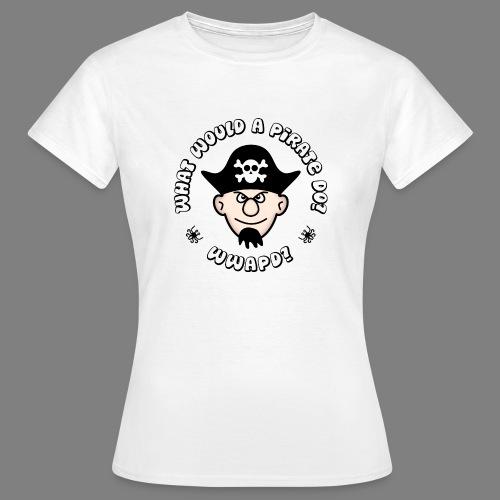 WWAPD? - Frauen T-Shirt