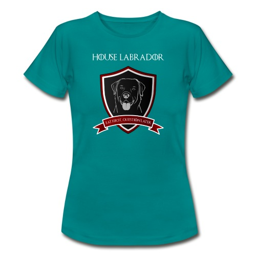 House Labrador - Eat first, question later - Frauen T-Shirt
