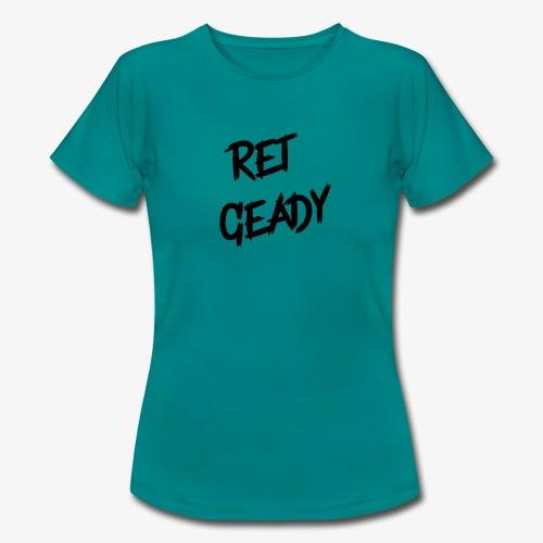 Ret Geady Classic - Vrouwen T-shirt