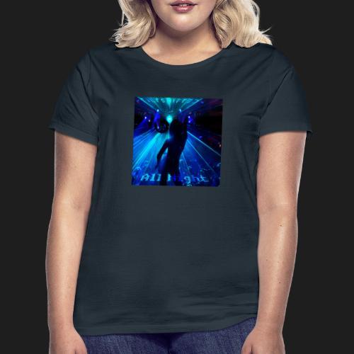 All Night - Naisten t-paita