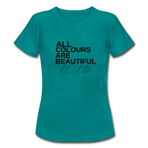 All Colours Are Beautiful ACAB - Frauen T-Shirt