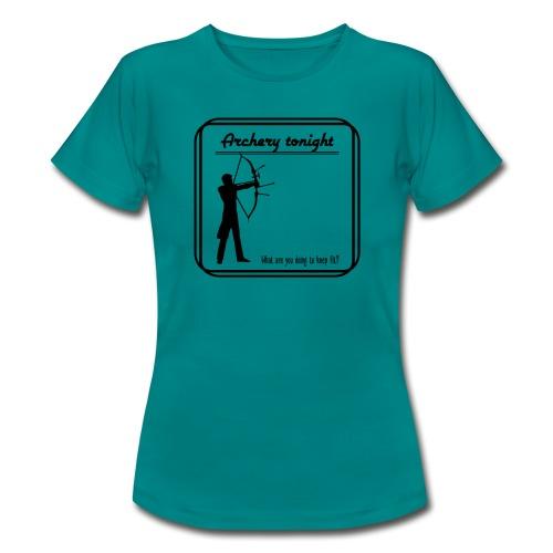 Archery tonight - Naisten t-paita