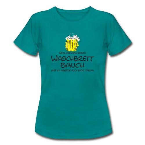 Waschbrettbauch; - Frauen T-Shirt