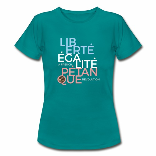 LIBERTE EGALITE PETANQUE - CLAIR - T-shirt Femme