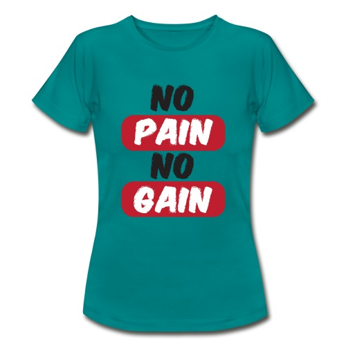 no pain no gain t shirt design fitness - Maglietta da donna