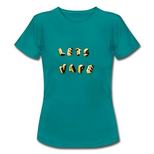 Let's Vape - Frauen T-Shirt