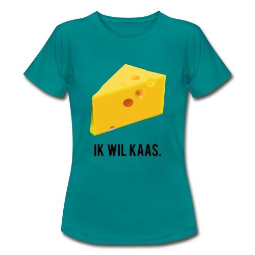 Ik wil kaas - Vrouwen T-shirt