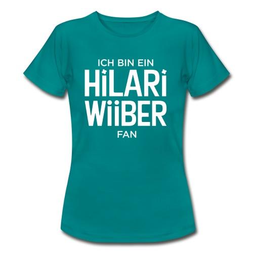 Ich bin ein Hilari Wiiber Fan! - Frauen T-Shirt