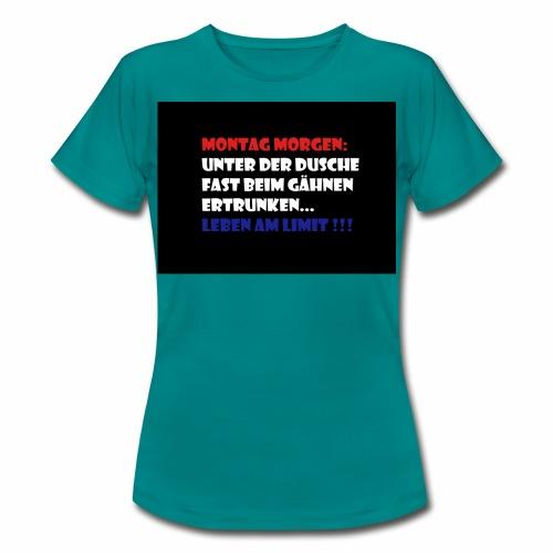 Montag Morgen - Frauen T-Shirt