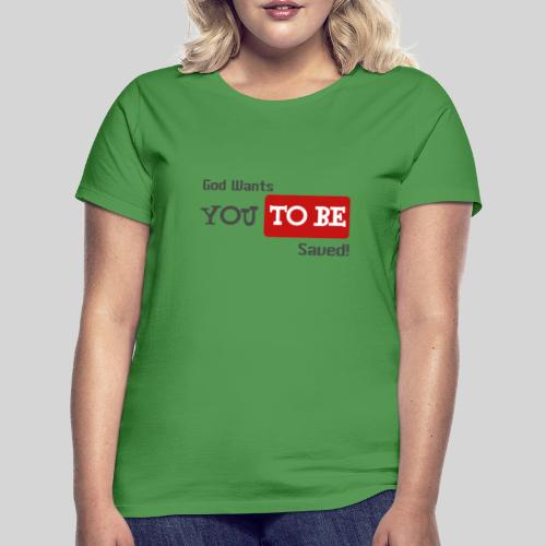 God wants you to be saved Johannes 3,16 - Frauen T-Shirt