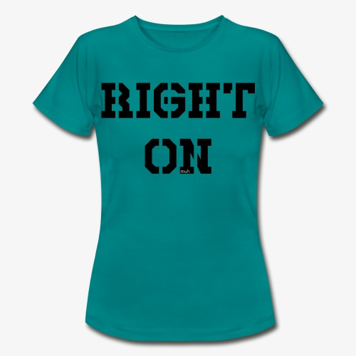 Right On - black - Frauen T-Shirt