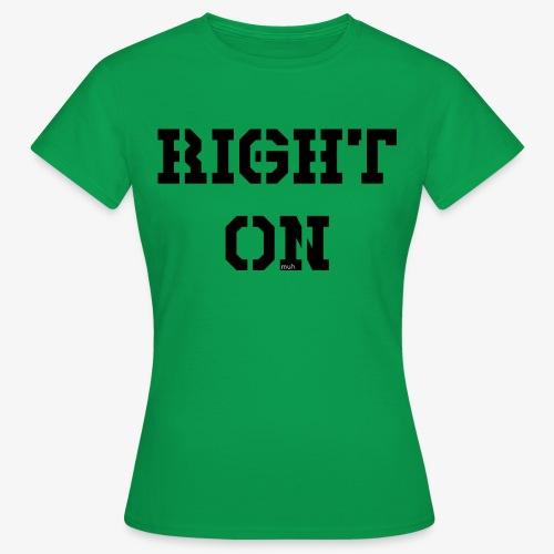 Right On - black - Frauen T-Shirt