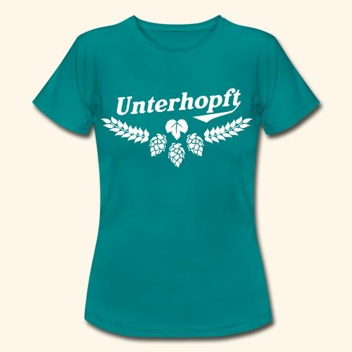Unterhopft - das Original - Frauen T-Shirt