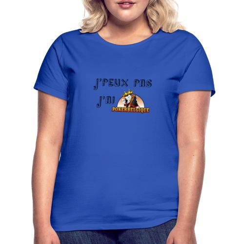 J'peux pas j'ai PB - T-shirt Femme