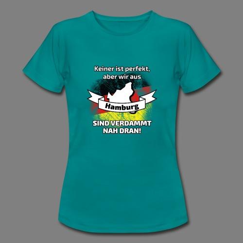 Perfekt Hamburg - Frauen T-Shirt