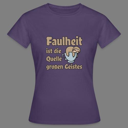 Faulheit - Frauen T-Shirt