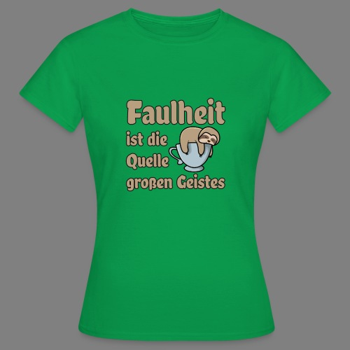 Faulheit - Frauen T-Shirt