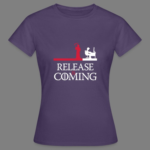 release is coming - Frauen T-Shirt