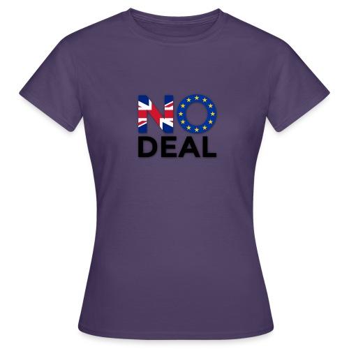 No Deal - Women's T-Shirt