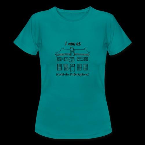 I was at Hotel de Tabaksplant BLACK - Women's T-Shirt