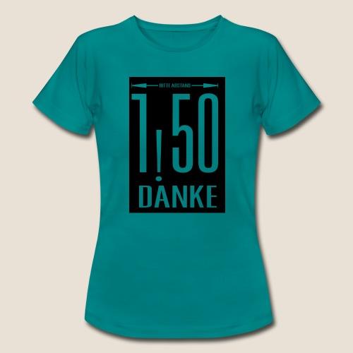 Bitte Abstand - Frauen T-Shirt