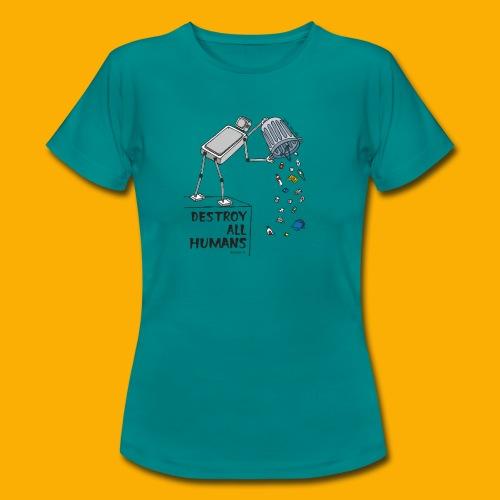 Dat Robot: Destruction By Pollution light - Vrouwen T-shirt