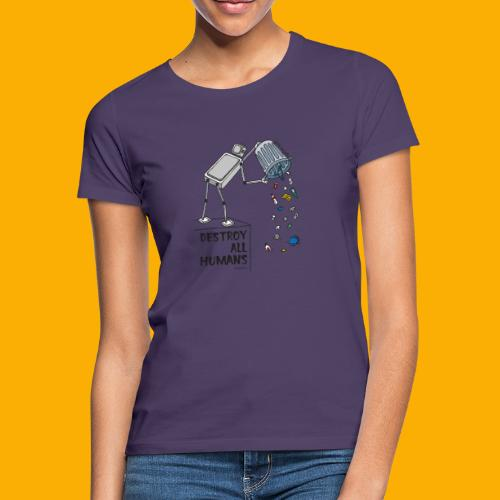 Dat Robot: Destruction By Pollution light - Vrouwen T-shirt
