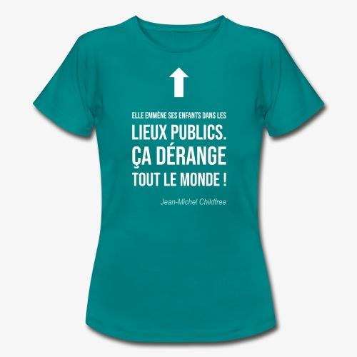 Elle emmène ses enfants dans les lieux publics - T-shirt Femme
