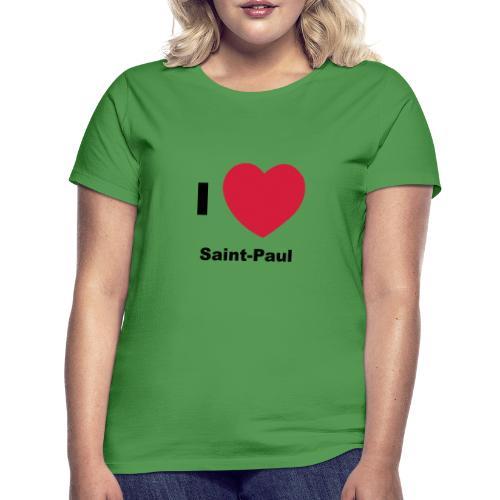 i love sainte paul - T-shirt Femme