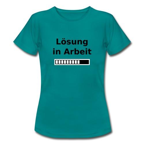 Nur für Admins - Lösung in Arbeit - Frauen T-Shirt