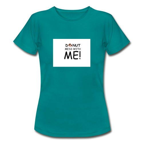 DONUT MESS WITH ME - Women's T-Shirt