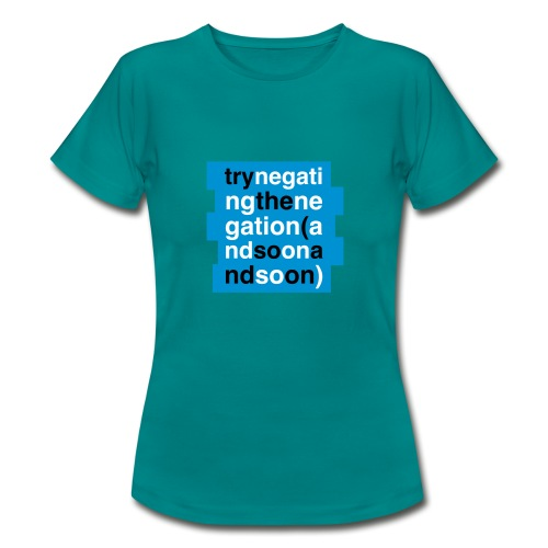 TRY NEGATING | Zizek - Frauen T-Shirt