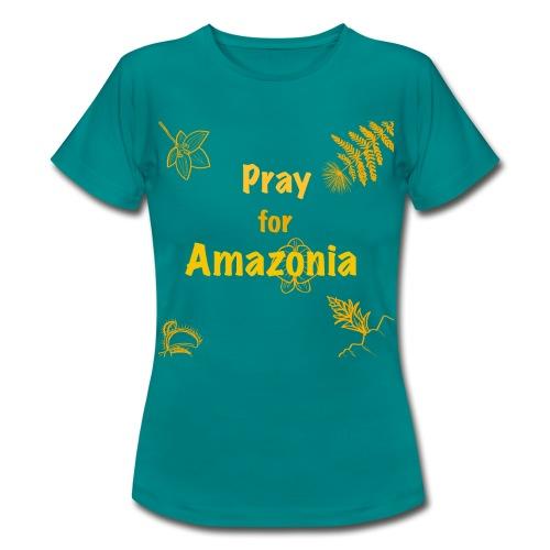 Pray for Amazonia - Frauen T-Shirt