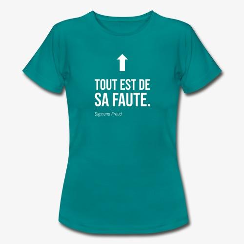 Tout est de sa faute (Freud) - T-shirt Femme