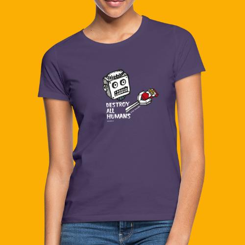 Dat Robot: Destroy Series Smoking Dark - Vrouwen T-shirt