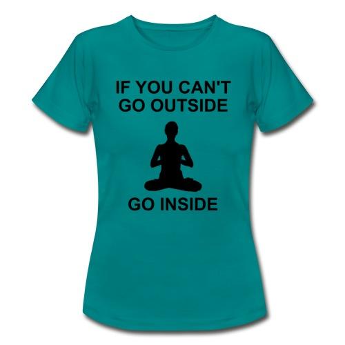 GO INSIDE - Frauen T-Shirt