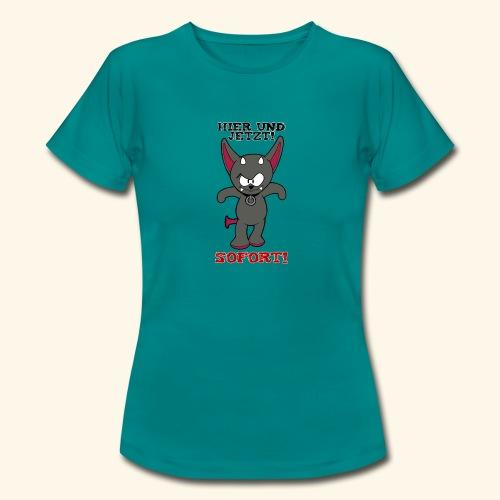 Zwergschlammelfen - Hier und Jetzt, Sofort! - Frauen T-Shirt