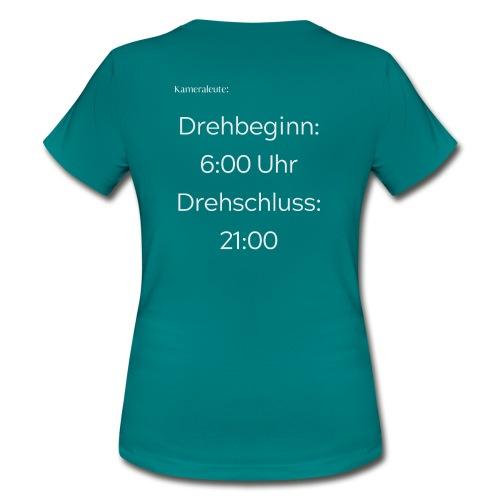 Drehbeginn 6:00 Uhr. Drehschluss: 21:00 - Frauen T-Shirt