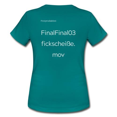 FinalFinal03fickscheiße.mov - Frauen T-Shirt