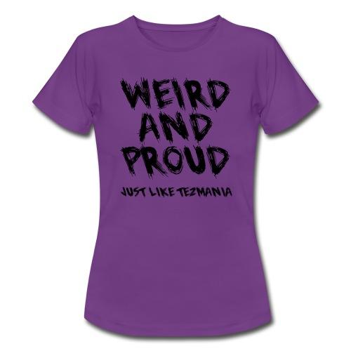 Weird and proud - T-shirt dam