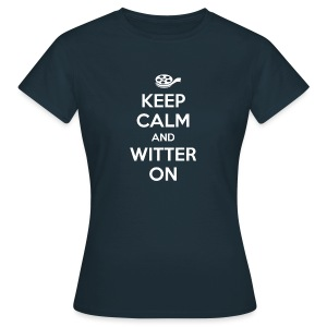 Keep calm and witter on - Frauen T-Shirt