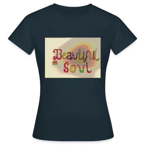Beautiful soul - Women's T-Shirt