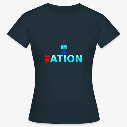 VACation - Frauen T-Shirt