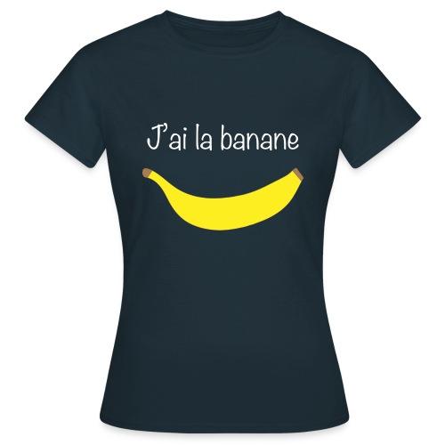 J'ai la banane - T-shirt Femme