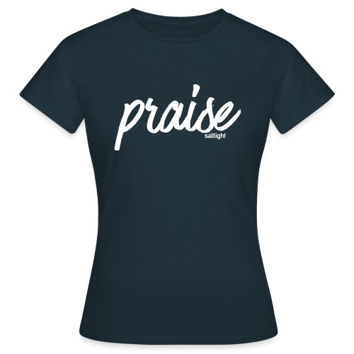 Praise (WHITE) - Women's T-Shirt