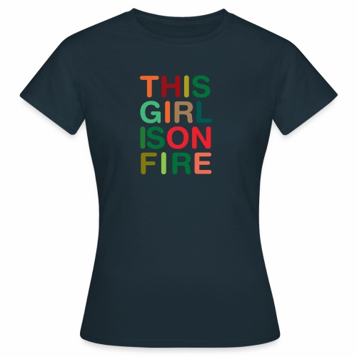 GIRL ON FIRE - T-shirt Femme