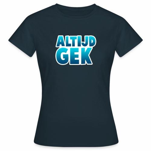 AltijdGek - Vrouwen T-shirt