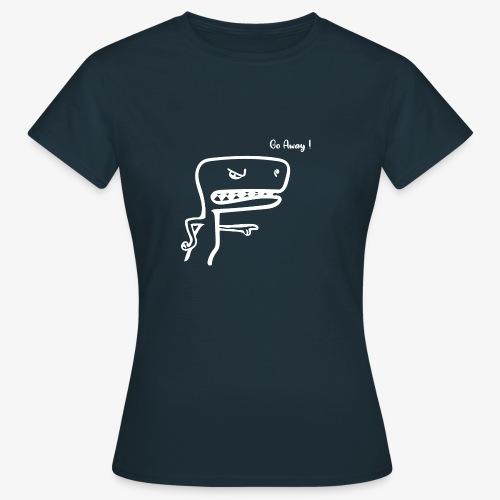 Go AWAY ! - T-shirt Femme