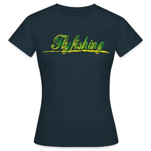 Fliegenfischen Flyfishing - Frauen T-Shirt